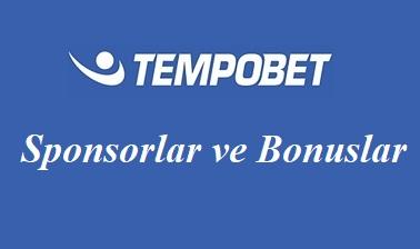 Tempobet Sponsorlar ve Bonuslar