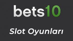 Bets10 Slot Oyunları