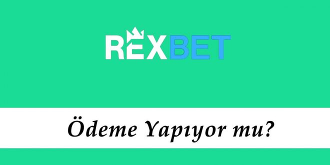 Rexbet Ödeme Yapıyor mu?